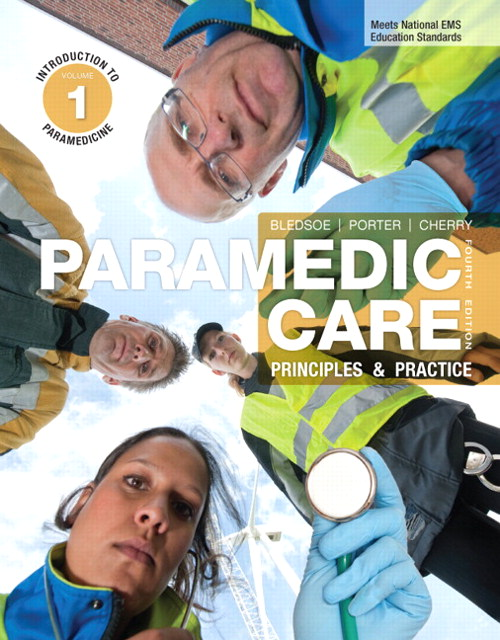 Paramedic Care: Principles & Practice, Volume 1: Introduction to Paramedicine, 4th Edition