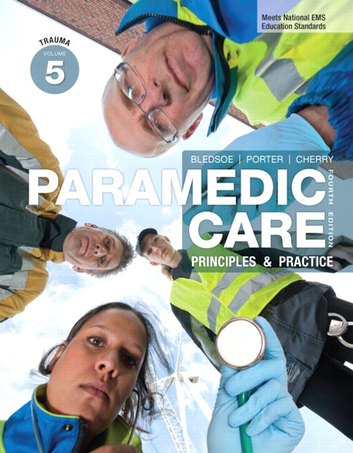 Paramedic Care: Principles & Practice, Volume 5, Trauma, 4th Edition