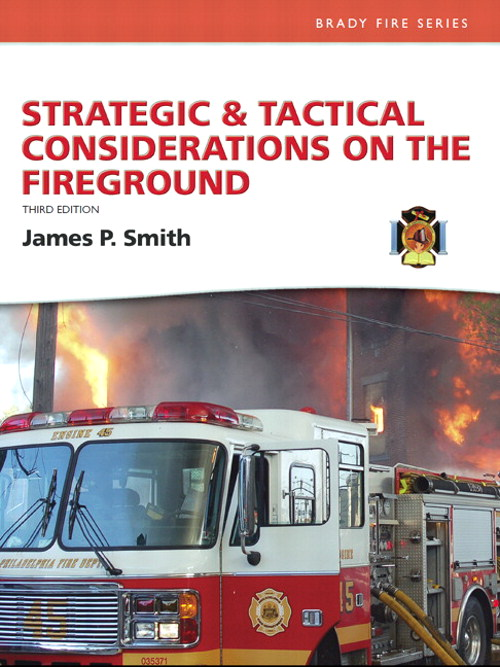 Strategic & Tactical Considerations on the Fireground, 3rd Edition