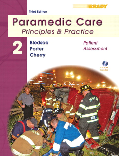 Paramedic Care: Principles & Practice: Volume 2, Patient Assessment, 3rd Edition